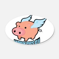 When Pigs Fly Oval Car Magnet