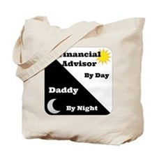 Financial Advisor by day Daddy by night Tote Bag