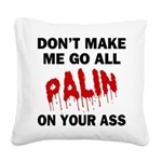 FIN-palin-on-your-ass.png Square Canvas Pillow