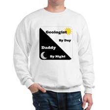 Geologist by day Daddy by night Sweatshirt