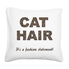 FIN-cat-hair-fashio... Square Canvas Pillow