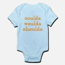 coulda woulda shoulda Infant Bodysuit