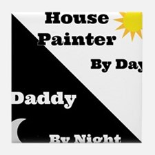 House Painter by day Daddy by night Tile Coaster