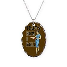 How I Roll Necklace Oval Charm