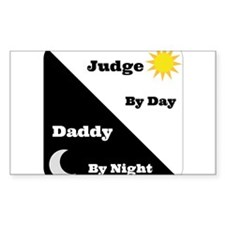 Judge by day Daddy by night Decal