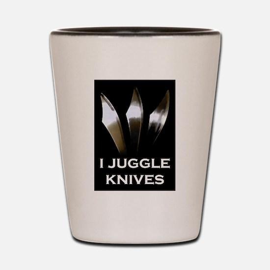 I Juggle Knives Shot Glass