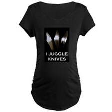 I Juggle Knives T-Shirt