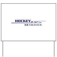 Hockey Ice Cold Fun Yard Sign