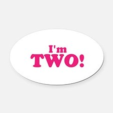 Im Two Second Birthday Oval Car Magnet