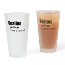 Goalies Police the Crease Drinking Glass