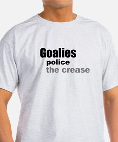 Goalies Police the Crease T-Shirt