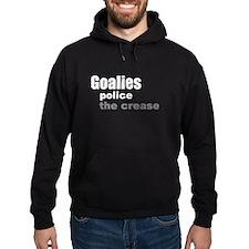Goalies Police the Crease Hoodie