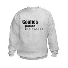 Goalies Police the Crease Sweatshirt