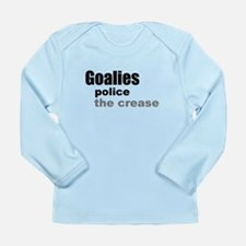 Goalies Police the Crease Long Sleeve Infant T-Shi