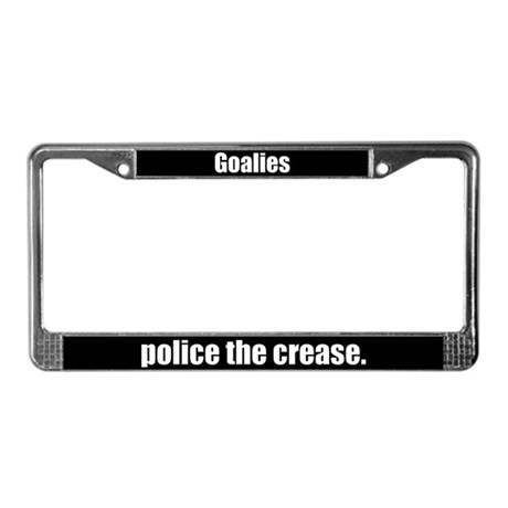 Goalies Police the Crease License Plate Frame