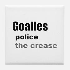 Goalies Police the Crease Tile Coaster