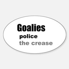 Goalies Police the Crease Sticker (Oval)