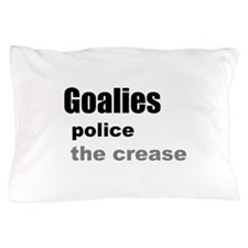 Goalies Police the Crease Pillow Case