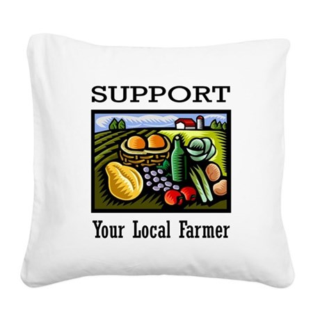 Support Your Local Farmer Square Canvas Pillow