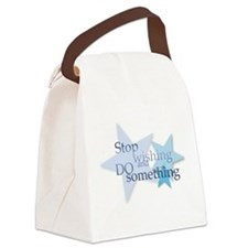 Stop Wishing and Do Something Canvas Lunch Bag