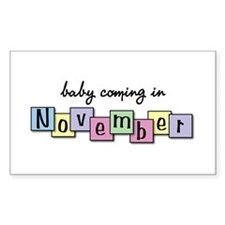 Baby Coming in November Rectangle Decal