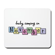 Baby Coming in November Mousepad