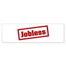 Jobless Bumper Bumper Sticker