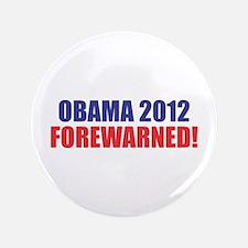 "OBAMA 2012 FOREWARNED! 3.5"" Button"