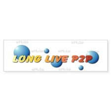 Long Live P2P Bumper Bumper Sticker