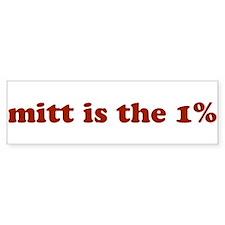 Mitt is the 1% Bumper Sticker