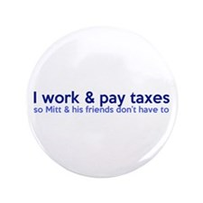 """Working Class Taxes 3.5"""" Button"""