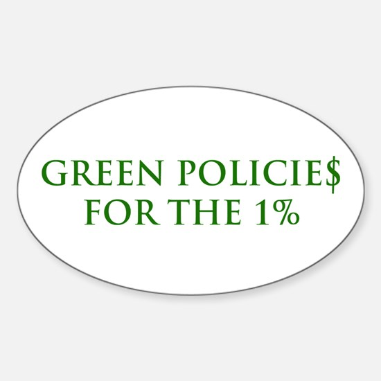 Green policies for the 1% Sticker (Oval)