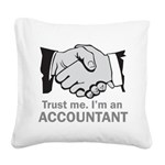Trust Me. I'm an accountant Square Canvas Pillow