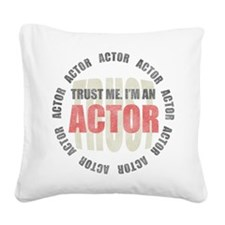 Trust Actor Square Canvas Pillow