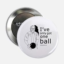 "I've only got one ball ~ 2.25"" Button (10 pack)"