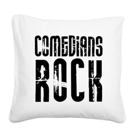 Comedians Rock Square Canvas Pillow