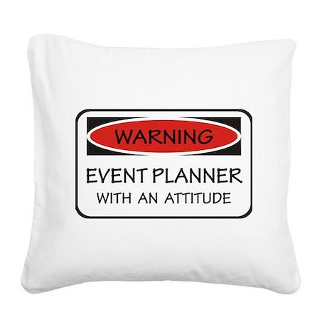 Attitude Event Planner Square Canvas Pillow
