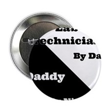 "Lab Technician by day Daddy by night 2.25"" Button"