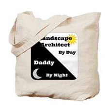 Landscape Architect by day Daddy by night Tote Bag