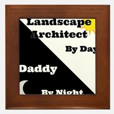 Landscape Architect by day Daddy by night Framed T
