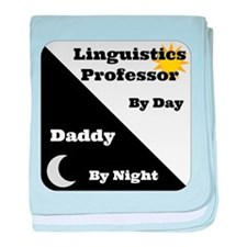 Linguistics Professor by day Daddy by night baby b