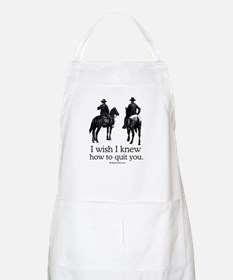 I wish I could quit you ~  BBQ Apron