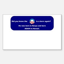 The President is a Born Again!! Decal