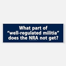 Well-regulated militia Bumper Bumper Bumper Sticker