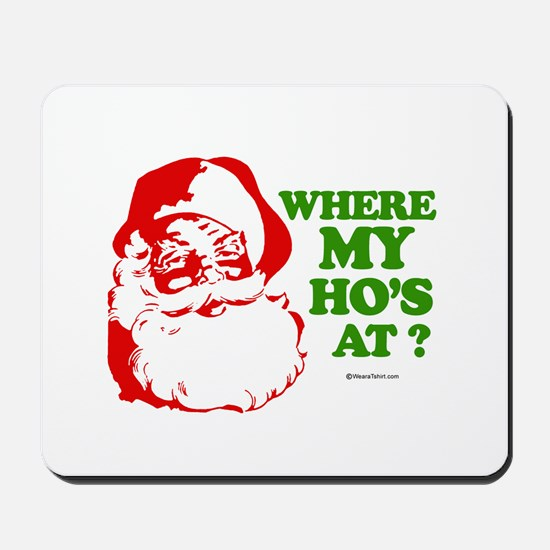 Where my ho's at? -  Mousepad