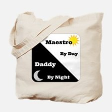 Maestro by day Daddy by night Tote Bag