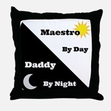 Maestro by day Daddy by night Throw Pillow