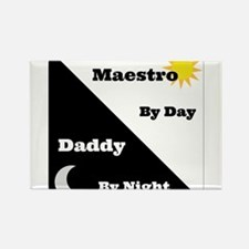 Maestro by day Daddy by night Rectangle Magnet