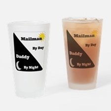 Mailman by day Daddy by night Drinking Glass