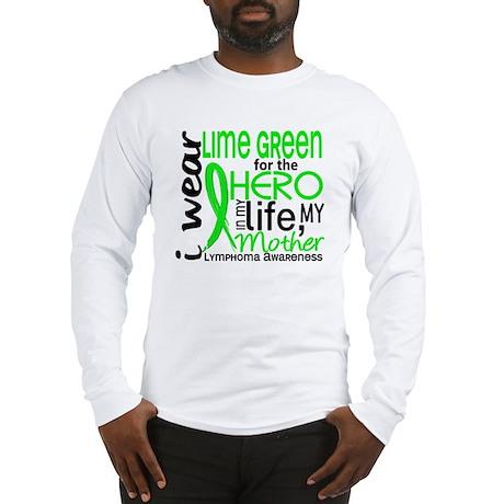 Hero in Life 2 Lymphoma Long Sleeve T-Shirt